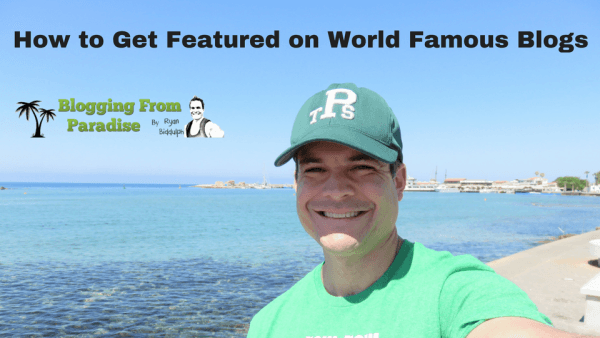 how-to-get-featured-on-world-famous-blogs
