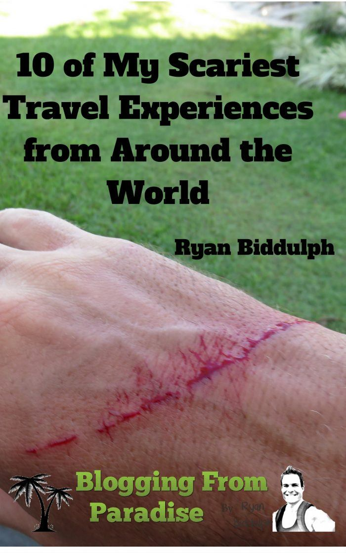 10 of My Scariest Travel Experiences from Around the World eBook