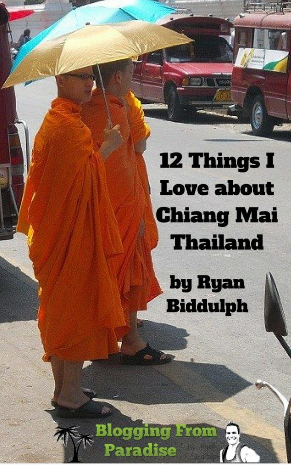 12 Things I Love about Chiang Mai Thailand